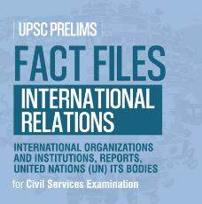 GS Score Upsc Prelims Fact File of International Relations