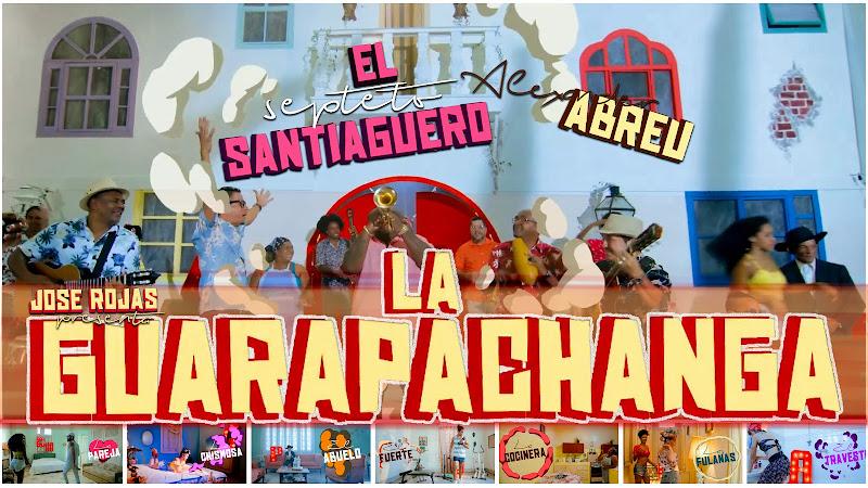 Septeto Santiaguero & Alexander Abreu - ¨La Guarapachanga¨ - Videoclip - Director: Jose Rojas. Portal Del Vídeo Clip Cubano