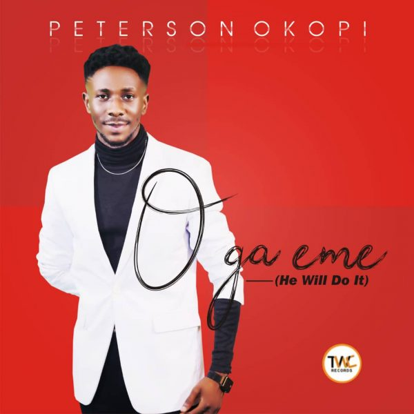 Peterson Okopi – O Ga Eme (He Will Do It)