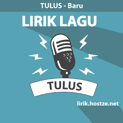 Lirik lagu Tulus - Baru - Lirik lagu Indonesia