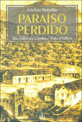 Um Paraíso Perdido - Euclides da Cunha