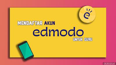 Cara Mendaftar akun Edmodo untuk Guru dengan Android