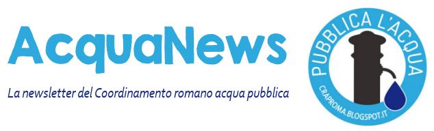 AcquaNews - La newsletterdel Comitato romano acqua pubblica