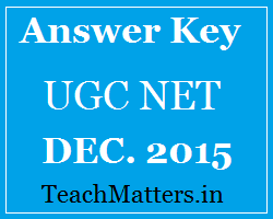 image : UGC NET DEC 2015 Answer Key @ www.teachmatters.in