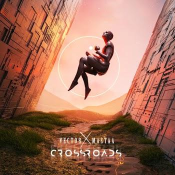 Vector, Masterkraft – Crossroads EP