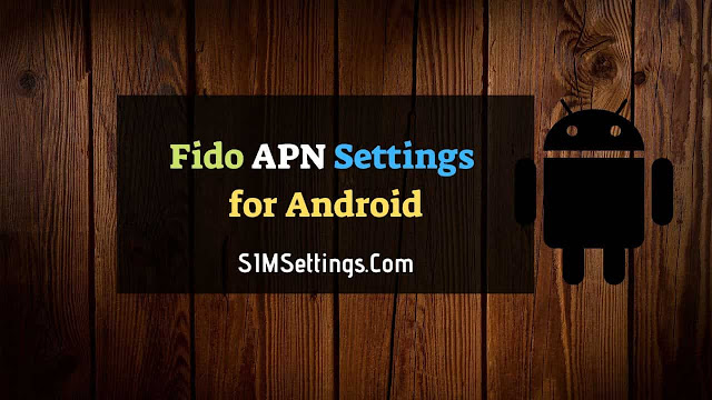 Fido APN Settings 4G LTE for Android