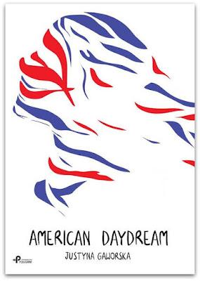 """""""American Daydream"""" – Justyna Gaworska"""