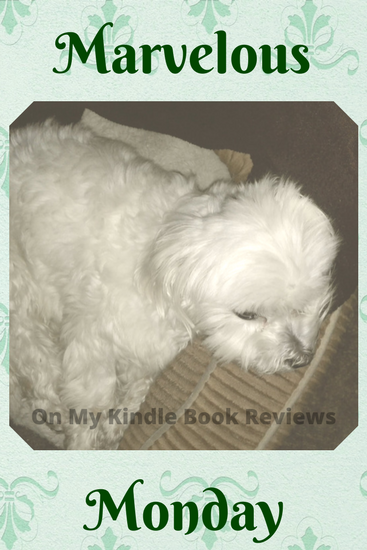 Marvelous Monday with Lexi: April 21, 2018 Edition, @lexithemaltese1, On My Kindle Book Reviews