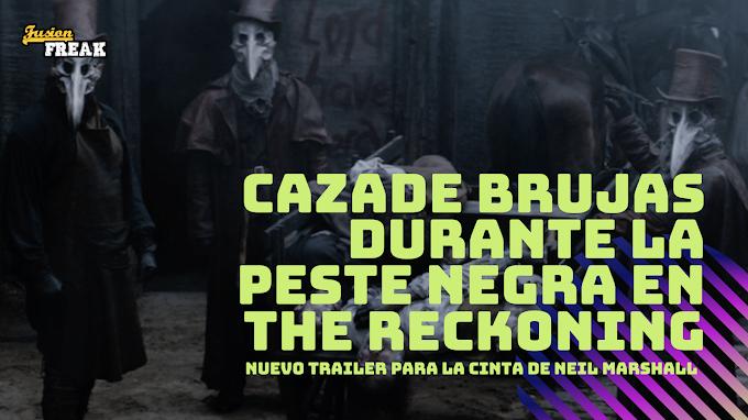 La caza de brujas  ambientada durante la Peste Negra de Neil Marshall THE RECKONING ya tiene nuevo trailer