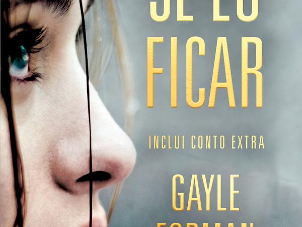 [Resenha] Se Eu Ficar de Gayle Forman e Editora Arqueiro