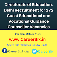 Directorate of Education, Delhi Recruitment for 272 Guest Educational and Vocational Guidance Counsellor Vacancies
