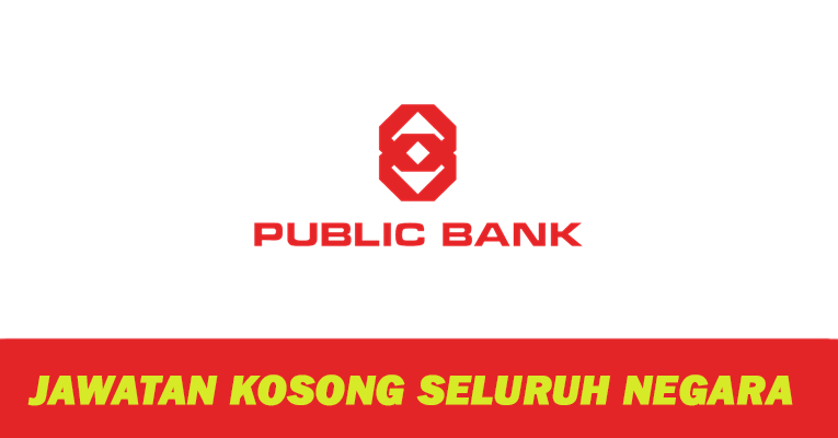 Jawatan Kosong Terkini di Public Bank Berhad - Seluruh Negara