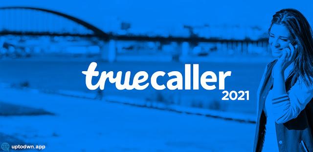 تحميل تطبيق تروكولر Truecaller APK 2021 احدث اصدار كاشف هوية المتصل