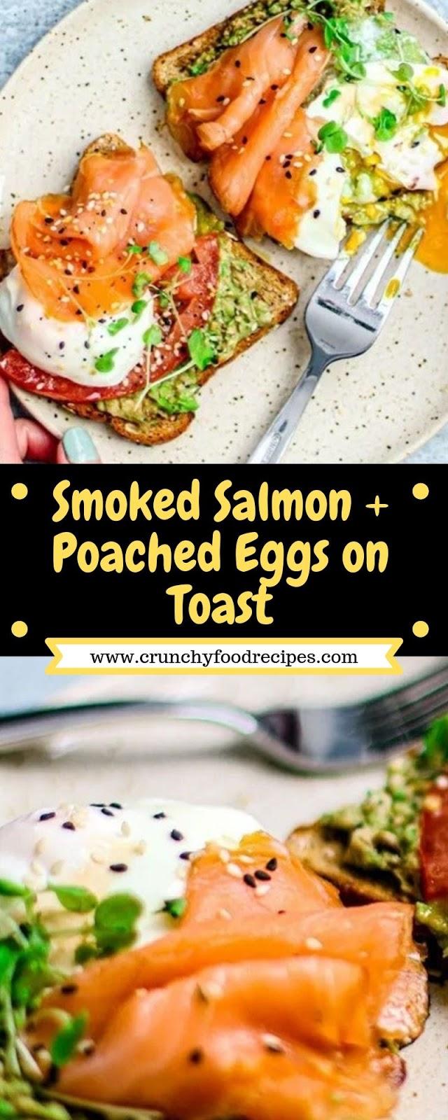 Smoked Salmon + Poached Eggs on Toast
