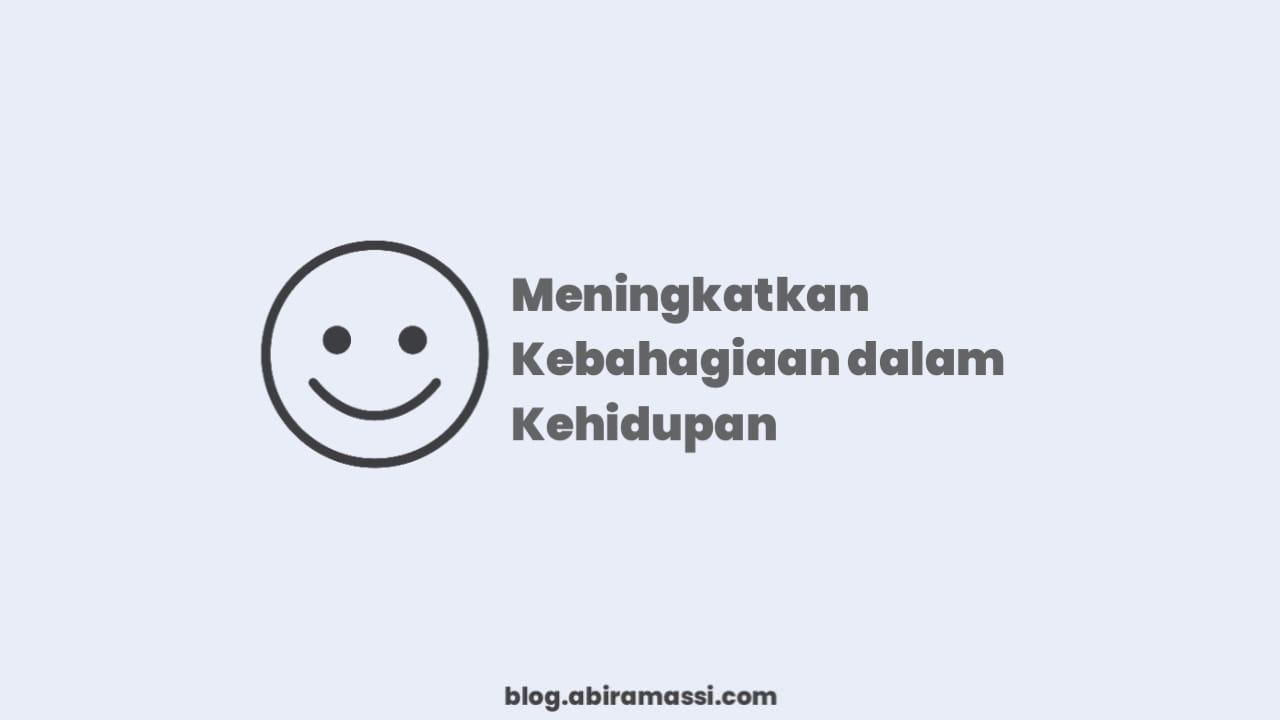 Meningkatkan Kebahagiaan dalam Kehidupan