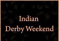 Indian Derby Weekend