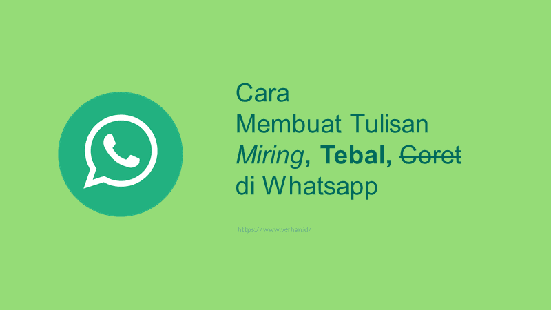 cara mengubah tulisan whatsapp miring tebal coret dan terbalik