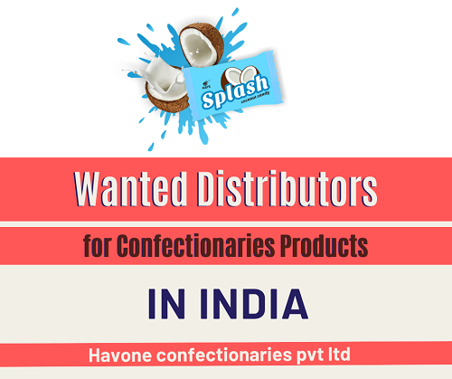 Wanted Distributors for Confectionaries Products in India