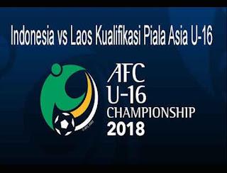 Indonesia vs Laos Kualifikasi Piala Asia U-16