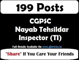 199 Nayab Tehsildar, Inspector (TI) Jobs In CG PSC 2020