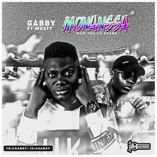 MUSIC: Gabby Ft. Musty - Monanssa