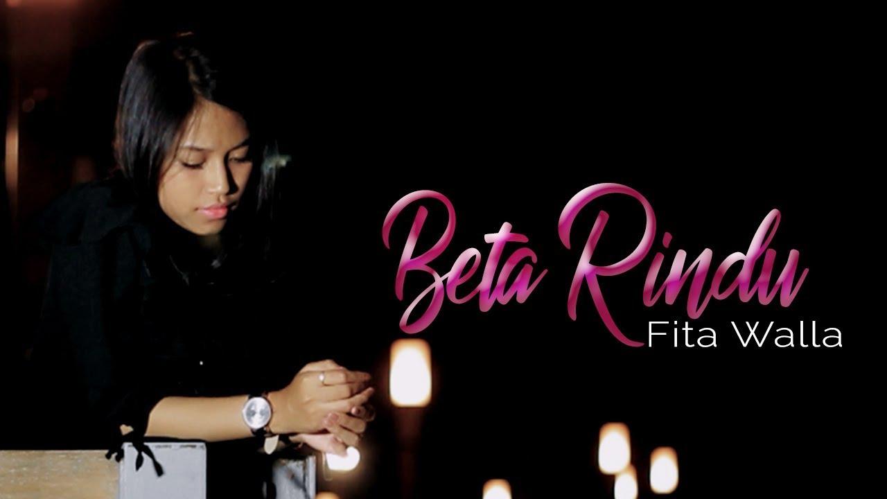 Beta Rindu - Fita Walla