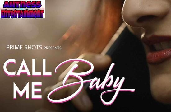 CALL ME BABY (2021) –  PrimeShots Hindi Hot Short Film
