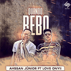 Ahssan Jr - Quando Bebo (feat. Love Onyii) [ 2o19 ]