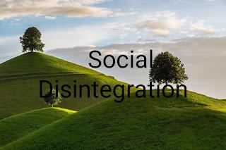 Social disintegration