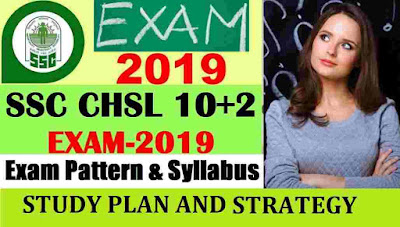 SSC CHSL 2019 Exam Pattern and Study Plan