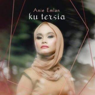 Anie Emlan - Ku Tersia Mp3