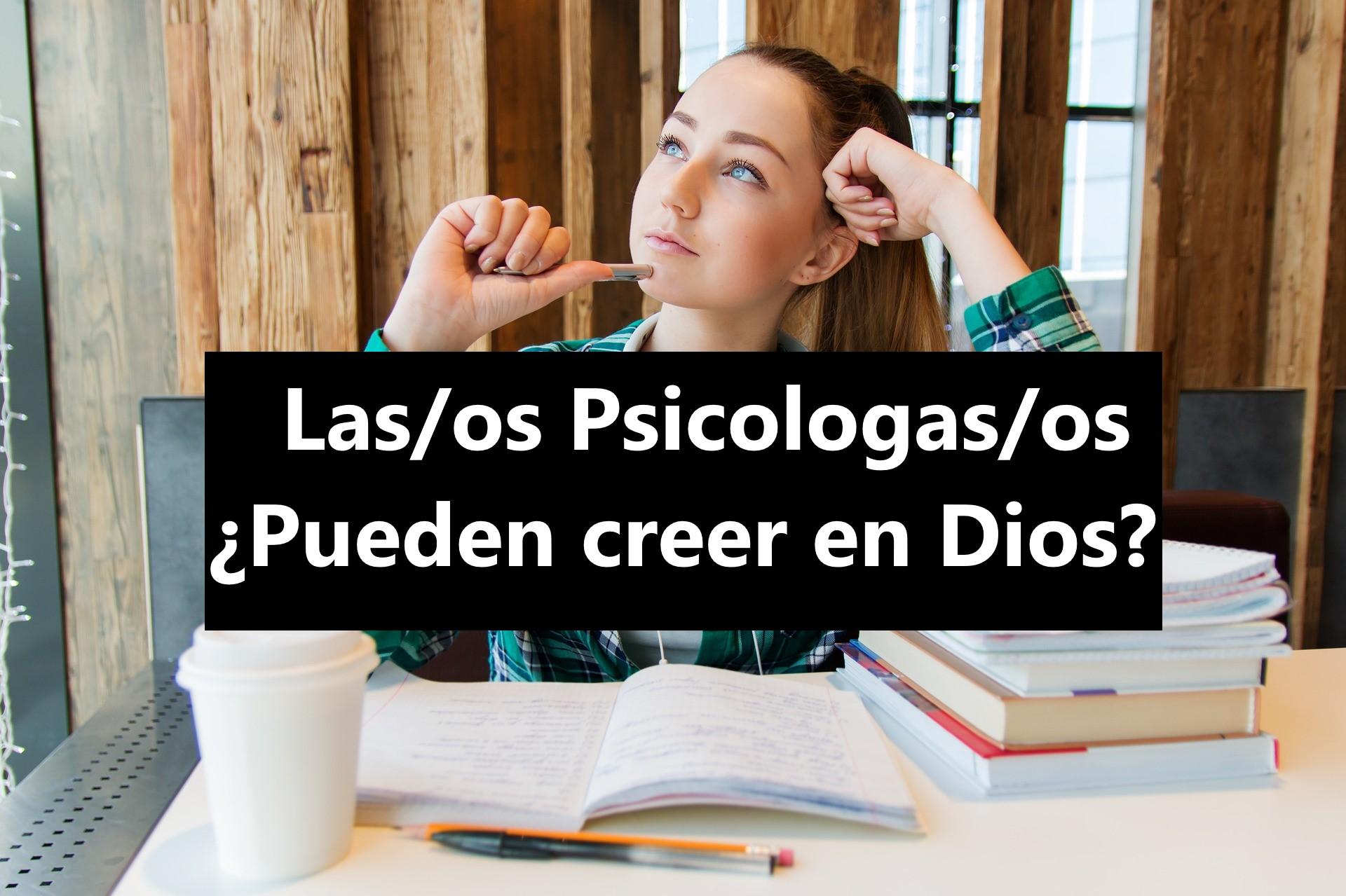 ¿Se deja de creer en Dios cuando se estudia psicología?