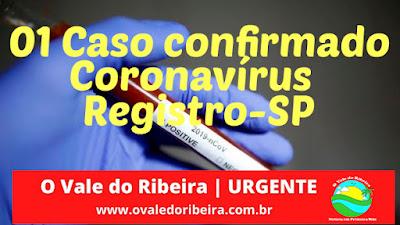 Primeiro caso positivo do Coronavírus - Covid-19 em Registro-SP