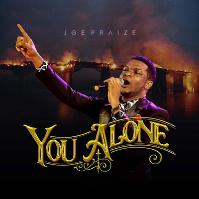 Download Joe Praize – You Alone - mp3