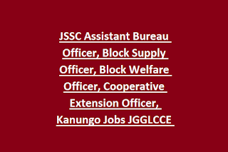 JSSC Assistant Bureau Officer, Block Supply Officer, Block Welfare Officer, Cooperative Extension Officer, Kanungo Jobs JGGLCCE 2019