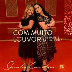 Baixar Música Gospel Com Muito Louvor - Cassiane e Bruna Karla Freire Mp3