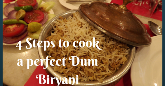 4 steps for a perfect Dum biryani #FlavoursomeTuesday