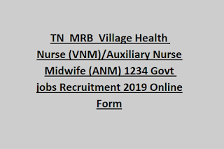 TN  MRB  Village Health Nurse (VNM)/Auxiliary Nurse Midwife (ANM) 1234 Govt jobs Recruitment 2019 Online Form