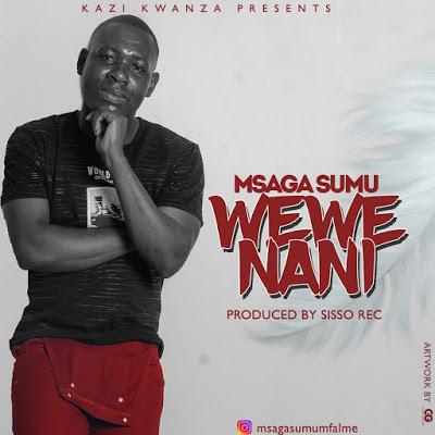 AUDIO : Msaga Sumu - WEWE NANI | New DOWNLOAD Mp3 1