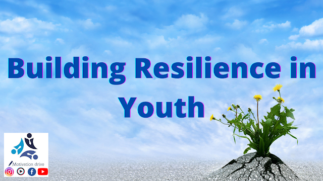 Building Resilience in Youth