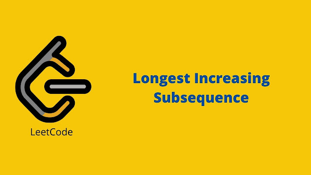 Leetcode Longest Increasing Subsequence problem solution