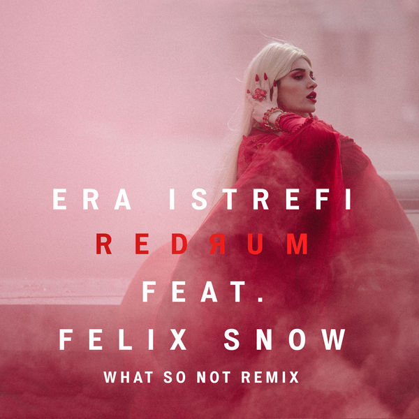 Era Istrefi - Redrum (feat. Felix Snow) [What So Not Remix] - Single  Cover