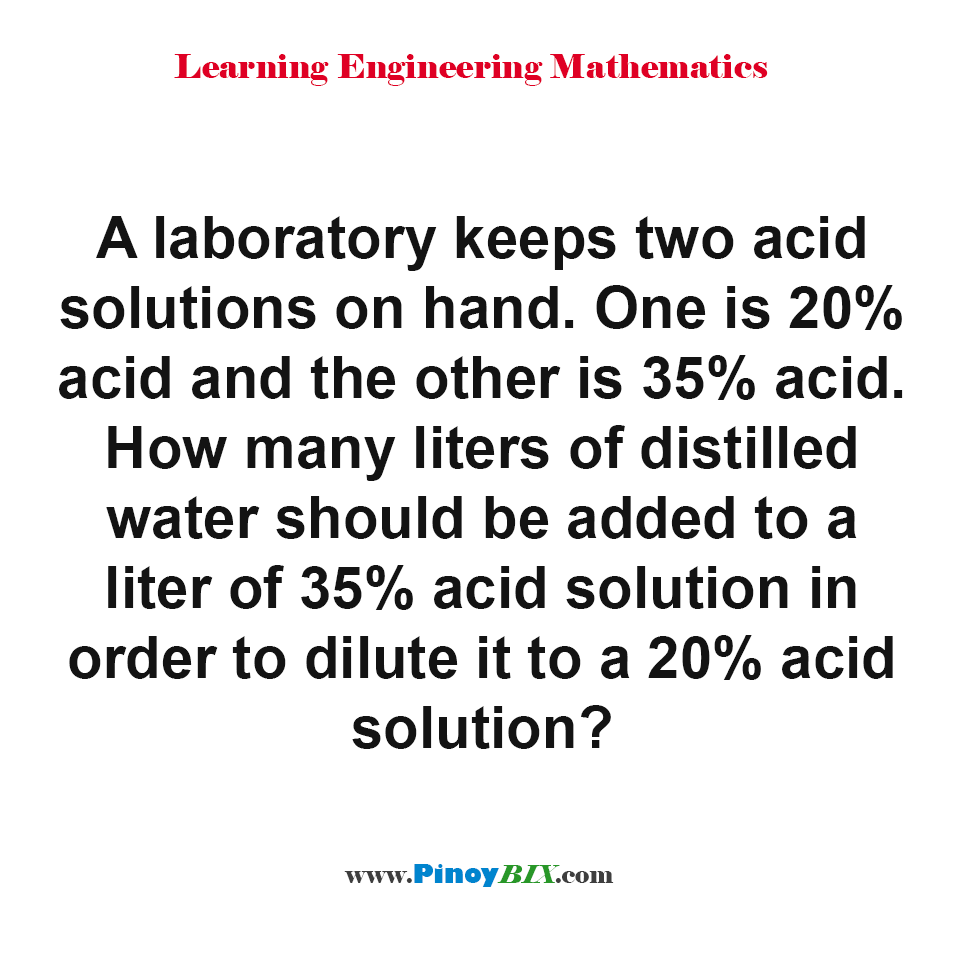 How many liters of distilled water should be added to a liter of 35% acid solution