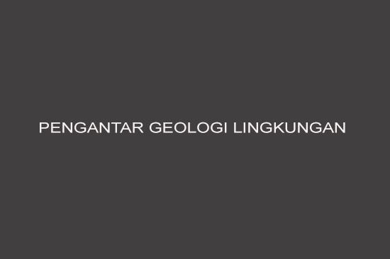 Pengantar Geologi Lingkungan