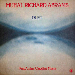 Muhal Richard Abrams, Amina Claudine Myers, Duet