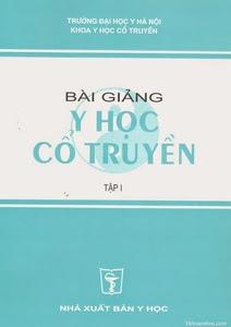 Bài giảng Y học cổ truyền - Tập 1 - Đại học Y Hà Nội
