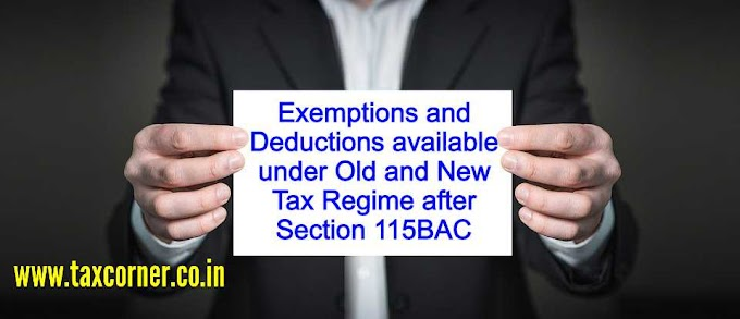 Exemptions and Deductions available under Old and New Tax Regime after Section 115BAC