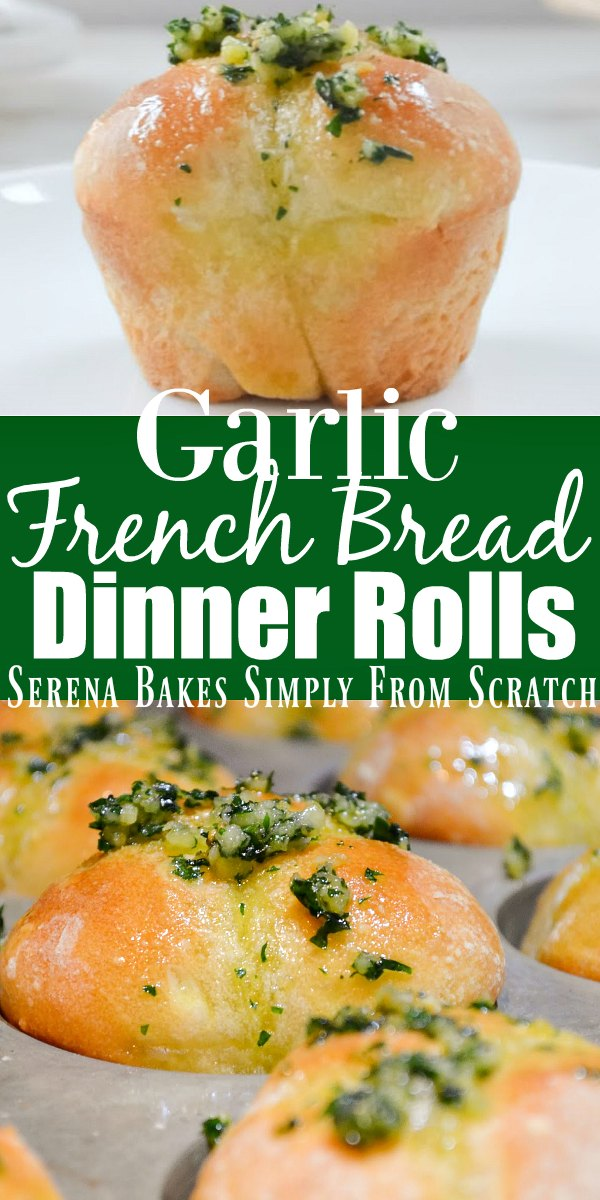 Best Garlic French Bread Dinner Rolls Recipe from Serena Bakes Simply From Scratch are perfect for the holidays.