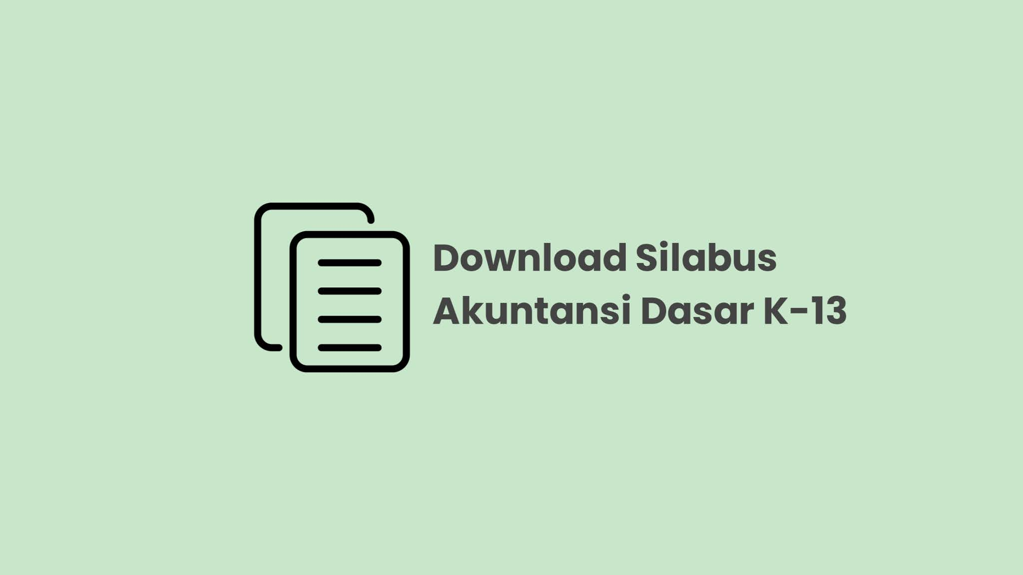 Download Silabus Akuntansi Dasar Kelas X Kurikulum 2013 Revisi 2017