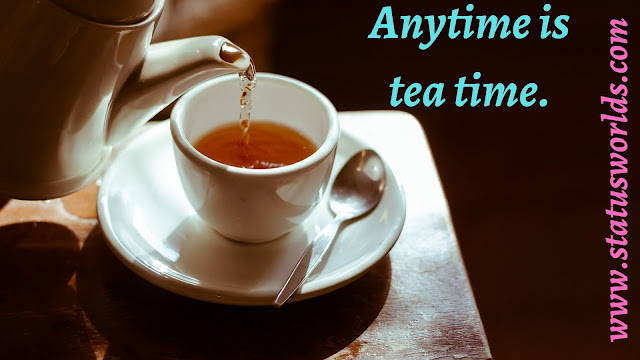 Tea Captions, Status, And Quotes